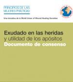 Exudado en las heridas y utilidad de los apósitos Documento de consenso