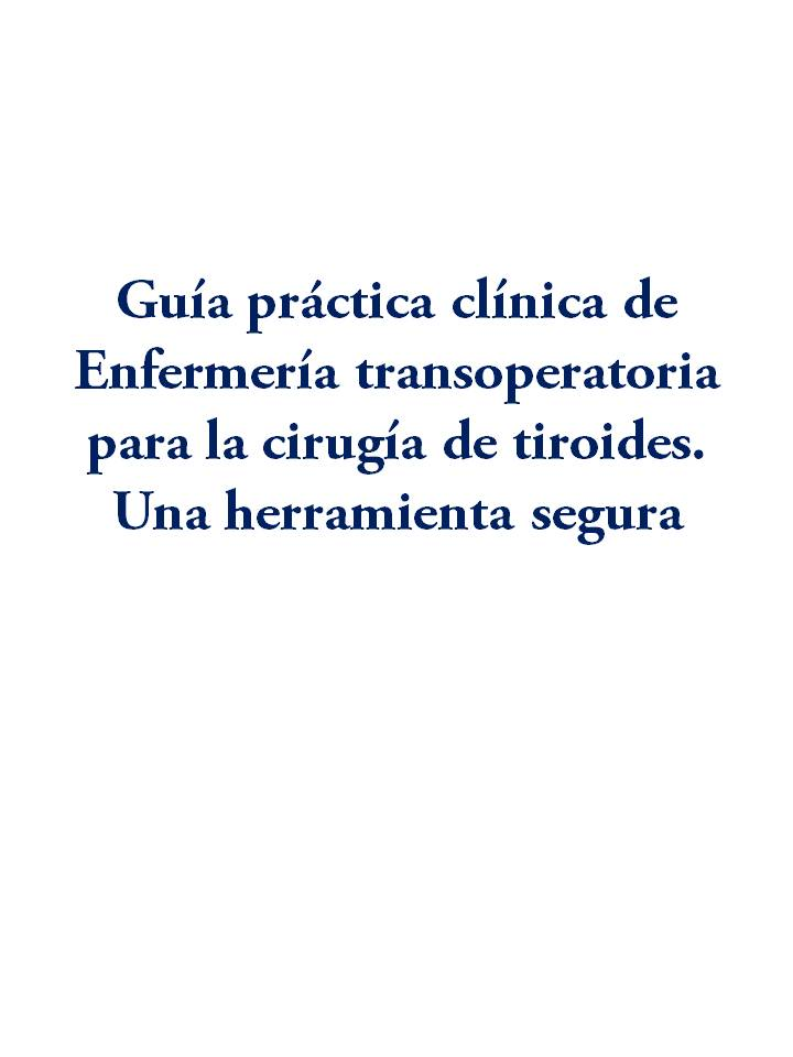 Guia practica clinica de Enfermeria transoperatoria para la cirugia de tiroides. Una herramienta segura