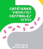 Catéteres venosos centrales: guía para enfermería