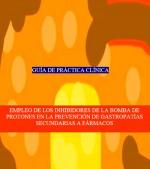 EMPLEO DE LOS INHIBIDORES DE LA BOMBA DE PROTONES EN LA PREVENCIÓN DE GASTROPATÍAS SECUNDARIAS A FÁRMACOS