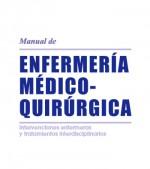 Manual de enfermería medico-quirúrgica. Intervenciones enfermeras y tratamientos interdisciplinarios