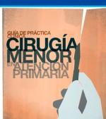 Guía de práctica clínica de cirugía menor en Atención Primaria