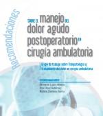 Recomendaciones sobre el manejo del dolor agudo postoperatorio en cirugía ambulatoria
